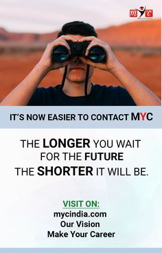 The #Longer you wait for the future  The #Shorter it will be.  Visit on  @mycindia.com  Our Vision  Make your Career