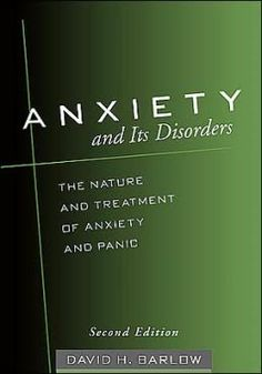 Anxiety and its disorders : The nature and treatment of anxiety and panic / David H. Barlow