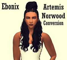 Ebonix Artemis Norwood ConversionHey boos! Another conversion here from the lovely @artemis-sims.. I know many of us were dying for this hair for TS4, so I made it happen for us! Download and Info...