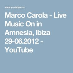 Marco Carola - Live Music On in Amnesia, Ibiza 29-06.2012 - YouTube
