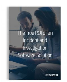 The True ROI of an Incident and Investigation Software   Resolver Corporate Security, Risk Management, Investigations, Software, Learning, Studying, Study, Teaching, Onderwijs