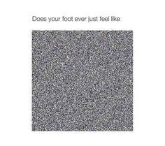 Everyone has had this feeling: