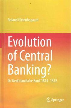 Evolution of Central Banking?: De Nederlandsche Bank 1814 -1852