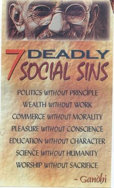 gandhi seven deadly sins essay In 590 ad, pope gregory i unveiled a list of the seven deadly sins  in 1947,  gandhi gave his fifth grandson, arun gandhi, a slip of paper with.