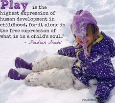 Sledding in the snow and building snowman helps children to develop their creative thinking and gross motor skills. Play Quotes, Quotes For Kids, Mom Quotes, Pretending Quotes, Teaching Kids, Kids Learning, What Is Play, Child Psychotherapy, Discovery Toys