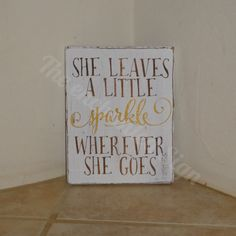 She leaves a little sparkle wherever she goes - inspirational quote - handpainted sign