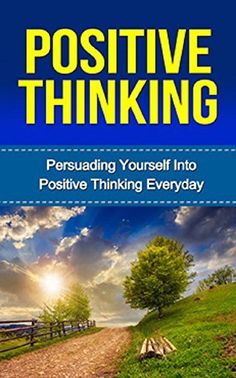 Positive Thinking: Persuading Yourself Into Positive Thinking Everyday: Positive Thinking Everyday (Positive Psychology) (Positive Psychology, Positive Discipline Book 1) by Michelle MG, http://www.amazon.com/dp/B00MIH3MXA/ref=cm_sw_r_pi_dp_HLrdub03072PB