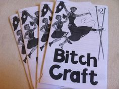 This is the second volume of Bitch Craft, a zine focused on feminist issues and the D.I.Y lifestyle.