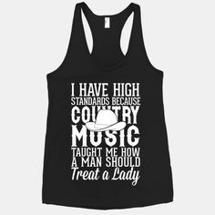 I Have High Standards Because Country Music | HUMAN