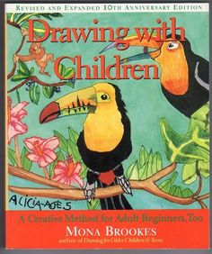 "Drawing With Children: A Creative Method for Adult Beginners, Too by Mona Brookes: '""Everyone loves to draw if they are given a nonthreatening environment with enough structure for success and enough freedom for creativity."" #Books #Drawing #Kids"