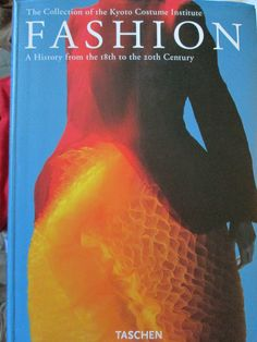 The Collection of the Kyoto Costume Institute Fashion A History from the 18th to the 20th Century by Taschen