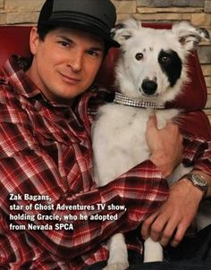 Zak Bagans and Gracie! Please adopt from a shelter and save a life.