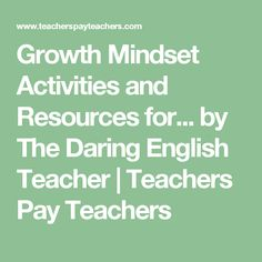 Growth Mindset Activities and Resources for... by The Daring English Teacher | Teachers Pay Teachers