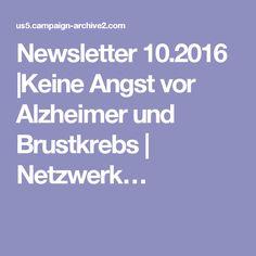 Newsletter 10.2016 |Keine Angst vor Alzheimer und Brustkrebs | Netzwerk…