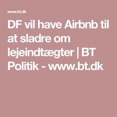 DF vil have Airbnb til at sladre om lejeindtægter   BT Politik - www.bt.dk