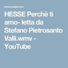 HESSE Perchè ti amo- letta da Stefano Pietrosanto Valli.wmv - YouTube
