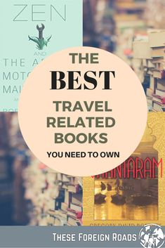 We've picked our absolute best and put together this list for you. If you're a traveller, have ever dreamed of travel, or simply like the tale of a great journey – any one (or all!) of these books should be on in your collection. #travel #traveler #traveller #books #travelbooks #theseforeignroads #travelbook #travelrelated