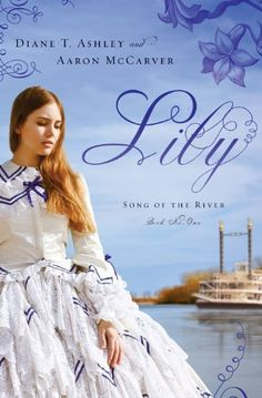 Lily (Song of the River) by Diane T. Ashley. $9.35. 322 pages. Publisher: Barbour Books (June 1, 2012)