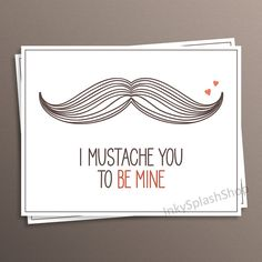 I mustache must ask you to be mine Love card by InkySplashShop. Valentines day greeting card. Romantic Proposal printable card. Hipster Funny pun card