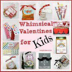Whimsical Valentines for Kids.  GREAT ideas for school-age kiddos!  LOVE!