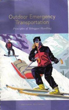 Outdoor Emergency Transportation; Principles of Toboggan Handling: National Ski Patrol System, Rebecca W. Ayers: 9780929752150: Amazon.com: Books