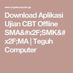 Download Aplikasi Ujian CBT Offline SMA/SMK/MA   Teguh Computer