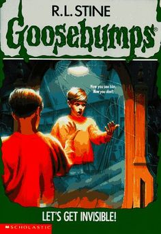 Let's Get Invisible! (Book 6) by R. L. Stine - the Goosebumps series was the No. 94 most banned and challenged title 2000-2009