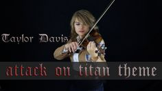 She did extremely well with this. Must have taken her a lot of time and practise. Attack on Titan Theme (Guren no Yumiya) - Violin - Taylor Davis