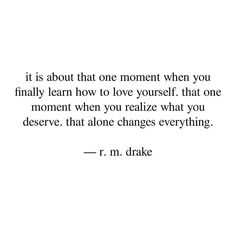 Break yourself beautiful. Quotes Mind, Book Quotes, Me Quotes, Qoutes, Rm Drake Quotes, R M Drake, Feeling Empty, In My Feelings, Love Yourself First