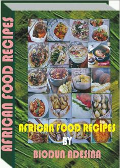The ebook is a compedium of deveral ways of preparing several African foods and delicasies to the delight of lovers of African delicasies-http://fiverr.com/users/xorenxo/manage_gigs