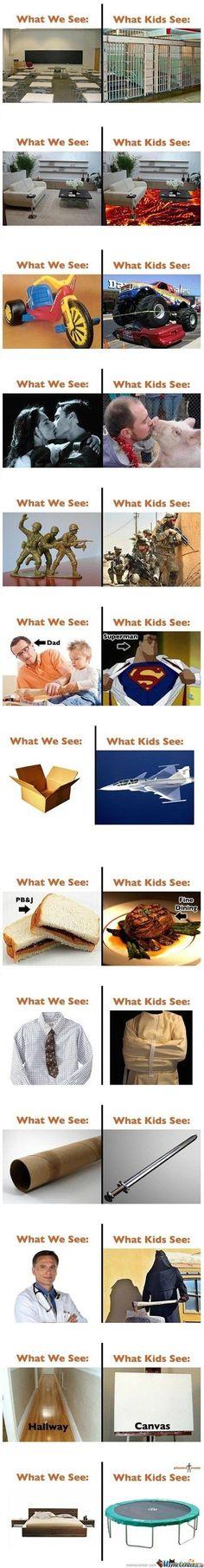 """""""O que nós vemos"""" e """" O que as crianças veem"""" KKKKK"""
