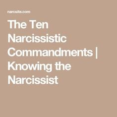 The Ten Narcissistic Commandments - HG Tudor - Knowing The Narcissist - The World's Resource About Narcissism Narcissistic People, Narcissistic Behavior, Narcissistic Sociopath, Abusive Relationship, Toxic Relationships, Relationship Tips, Healthy Relationships, Psychopath Sociopath, Narcissistic Personality Disorder