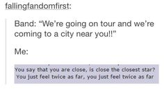 I am laughing but this is actually put in the best words. I'm really sad that they aren't coming to the uk