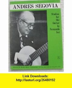 Twenty Studies for the Guitar by Fernando Sor Andres Segovia ,   ,  , ASIN: B003YMTRAA , tutorials , pdf , ebook , torrent , downloads , rapidshare , filesonic , hotfile , megaupload , fileserve