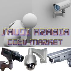 #SaudiArabia #CCTV Market Forecast and Opportunities, 2019