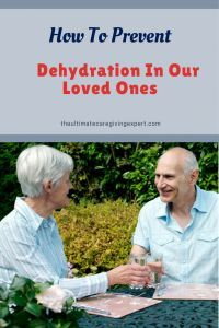 How to Prevent Dehydration in Our Aging Loved Ones