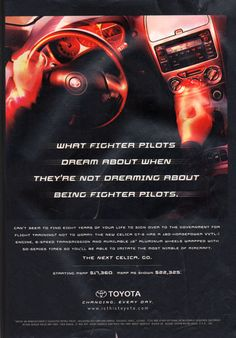What fighter pilots dream about. Advertising, Ads, Fighter Pilot, Pilots, Fuji, Toyota, Japanese, Japanese Language