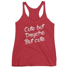 Cute, but Psyco Triblend Tank Top - Ladies'
