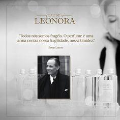"""""""Todos nós somos fragéis. O perfume é uma arma contra nossa fragilidade, nossa timidez."""" (Serge Lutens)"""