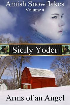 Amish Snowflakes: Volume Four: Arms of an Angel - Kindle edition by Sicily Yoder, Ashlee Anne. Religion & Spirituality Kindle eBooks @ Amazon.com.