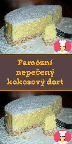 Famózní nepecený kokosový dort Cheesecake, Dairy, Food, Cheesecakes, Essen, Meals, Yemek, Cherry Cheesecake Shooters, Eten