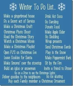 Winter To Do List - we do some of these fun things during Christmas break - maybe we'll add more of these for next year.