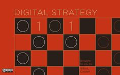 Digital Strategy 101 is an overview of the current state of digital strategy and an exploration of core concepts, deliverables, and thought-leaders relevant to young practitioners.