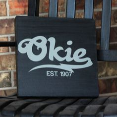 Custom Wood Sign - Okie EST. 1907- Hand Painted Typography Word Art Home Wall Decor