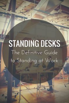 Standing Desks: The Definitive Guide to Standing at Work Standing Desk Chair, Standing Desks, Sunroom Office, Desk Plans, Adjustable Desk, Office Ideas, Chair Design, Body Care, Workplace