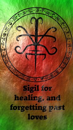 Sigil for healing, and forgetting past lovesSigil requests are closed. For more of my sigils go here: https://docs.google.com/spreadsheets/d/1m9vUCQcK8uX8O8yRoSHMkM9kKydBukSTKpO1OdWwCF0/edit?usp=sharing