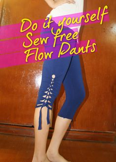 Turning leggings into Flow Pants for Hooping. - Hoop City - Hooping Community - a space for hoopers. C for Crafts Diy Wardrobe, Do It Yourself Fashion, Clothing Hacks, Sewing Clothes, Diy Yoga Clothes, Revamp Clothes, Cut Shirts, Diy Shirt, Free Sewing