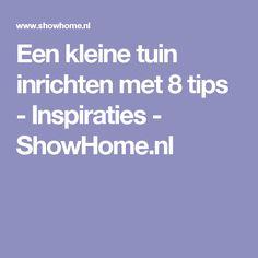 Een kleine tuin inrichten met 8 tips - Inspiraties - ShowHome.nl
