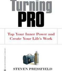 Turning Pro: Tap Your Inner Power And Create Your Life'S Work PDF