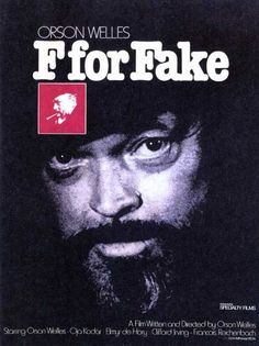 F For Fake (1976) Trickery. Deceit. Magic. In Orson Welles' free-form documentary F for Fake, the legendary filmmaker (and self-described charlatan) gleefully engages the central preoccupation of his